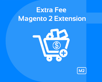 Extra Fee Magento 2 Extension - cynoinfotech