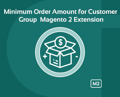 Magento 2 minimum order amount for customer group